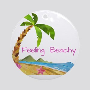 Feeling Beachy Round Ornament
