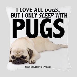 I Sleep with Pugs Woven Throw Pillow