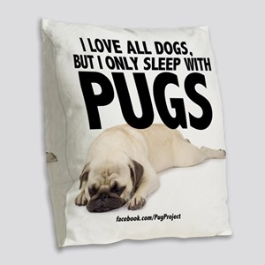 I Sleep with Pugs Burlap Throw Pillow