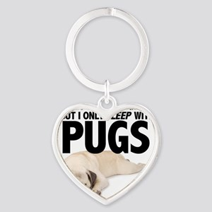 I Sleep with Pugs Heart Keychain