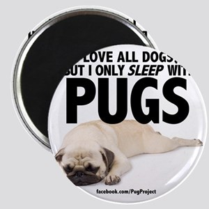 I Sleep with Pugs Magnet
