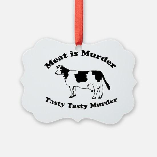 Meat is Murder Tasty Tasty Murder Ornament