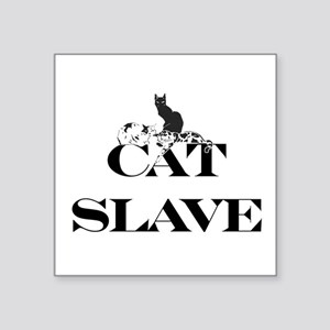 "Cat Slave Square Sticker 3"" x 3"""