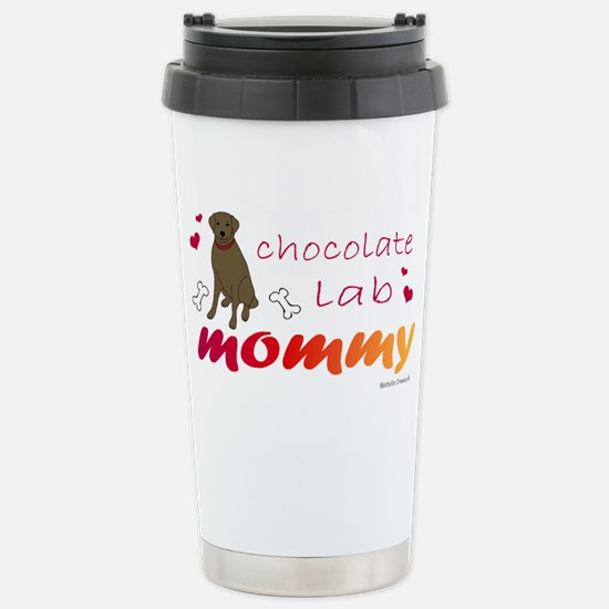 chocolate lab mommy-mor Stainless Steel Travel Mug