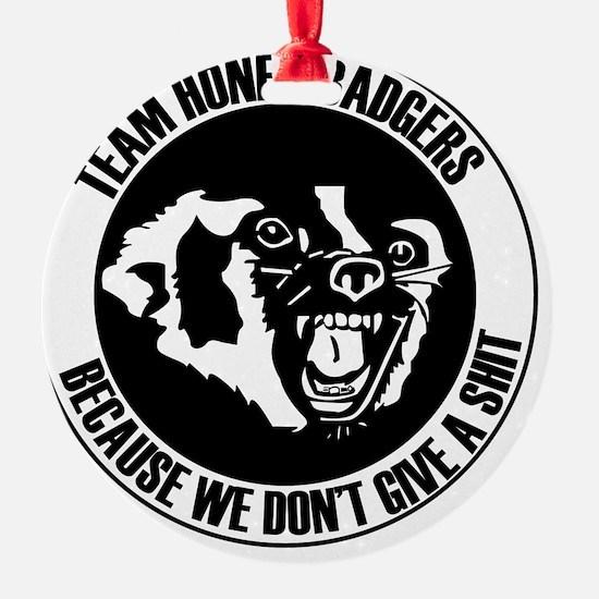 Team Honey Badgers Ornament