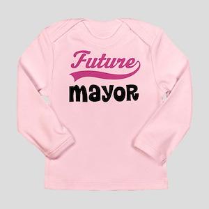 Future Mayor Long Sleeve Infant T-Shirt