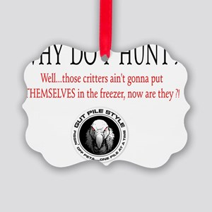 Why do I hunt? Picture Ornament