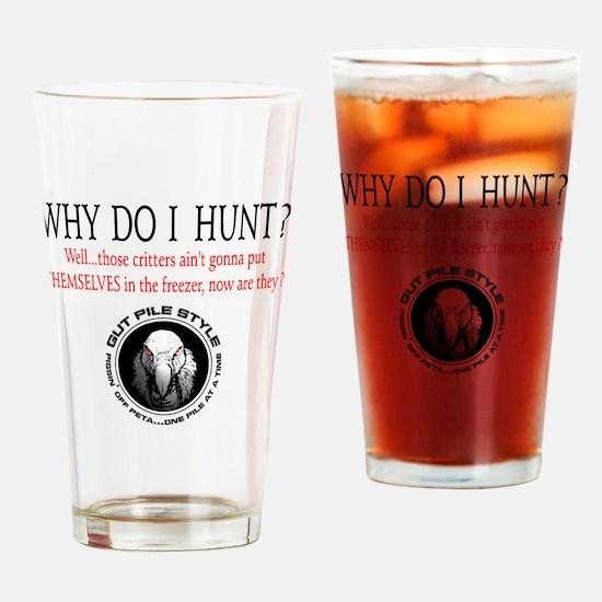 Why I Hunt White Shirt Drinking Glass