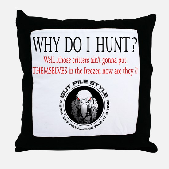 Why I Hunt White Shirt Throw Pillow