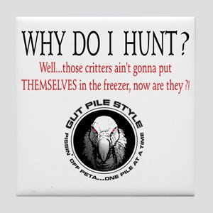 Why I Hunt White Shirt Tile Coaster