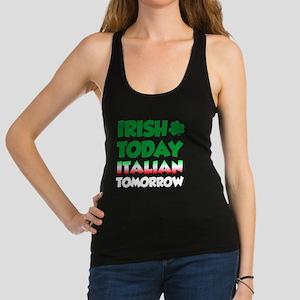 Irish Today Italian Tomorrow Racerback Tank Top