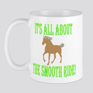 MH About the SMOOTH Ride! Mug