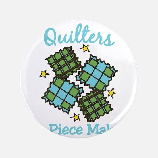 "Piece Makers 3.5"" Button"