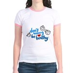 HealthRock girls t-shirt- Don't Worry,Be Healthy