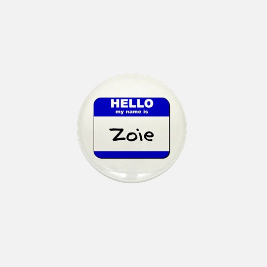 hello my name is zoie Mini Button