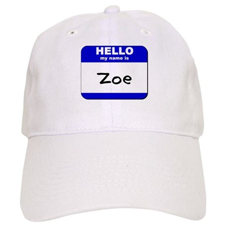 hello my name is zoe Cap