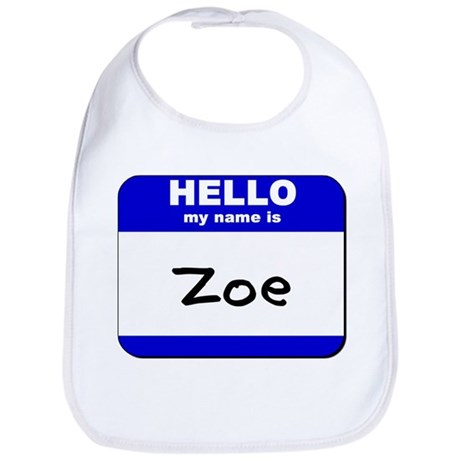 hello my name is zoe Bib