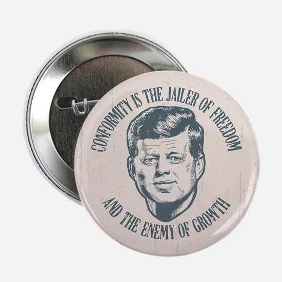 "JFK -Conformity 2.25"" Button"