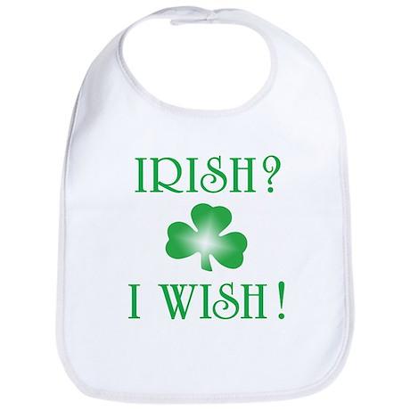 """""""Irish? I Wish!"""" Bib"""