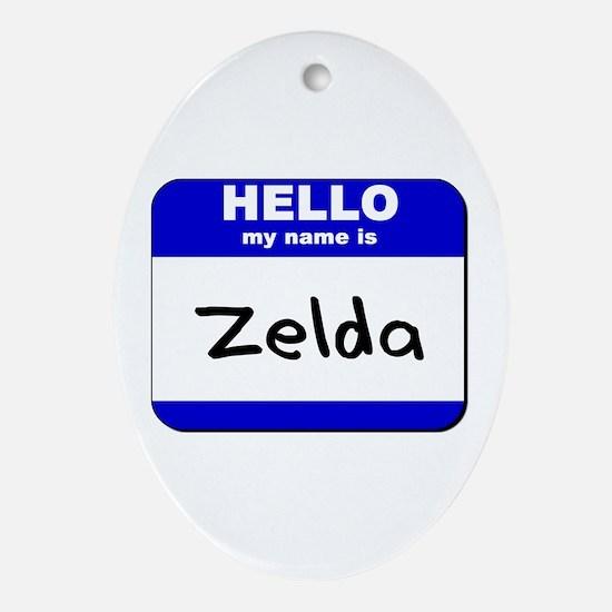hello my name is zelda  Oval Ornament