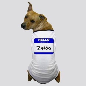 hello my name is zelda Dog T-Shirt