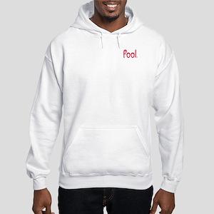 """""""fool."""" Hooded Sweatshirt"""