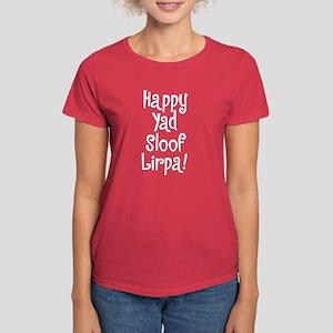 """Happy Yad Sloof Lirpa"" Women's Dark T-Shirt"