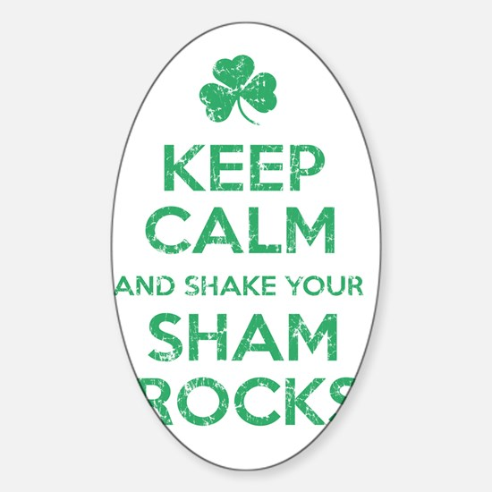 Keep Calm and Shake your Shamrocks  Sticker (Oval)