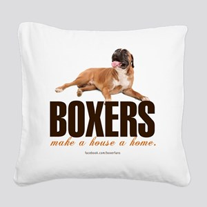 Boxers Make a House a Home Square Canvas Pillow