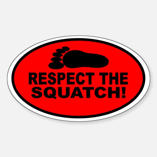 Respect the Squatch red oval Sticker (Oval)
