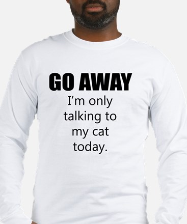 Go Away Long Sleeve T-Shirt