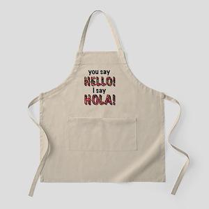 you say  hello i say hola, gifts Apron