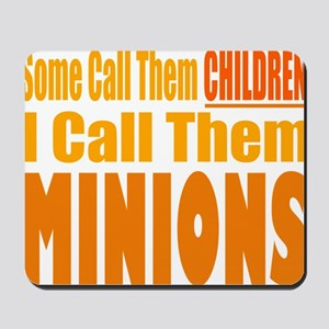 I Call Them Minions Mousepad