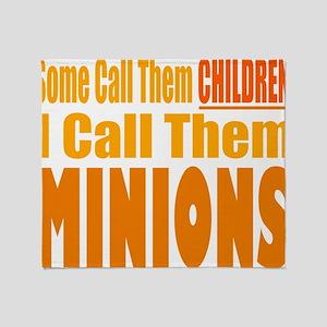 I Call Them Minions Throw Blanket