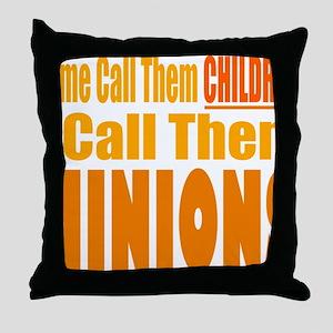 I Call Them Minions Throw Pillow