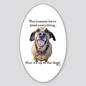 Up to the Dogs Sticker (Oval)