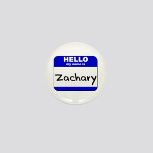 hello my name is zachary Mini Button