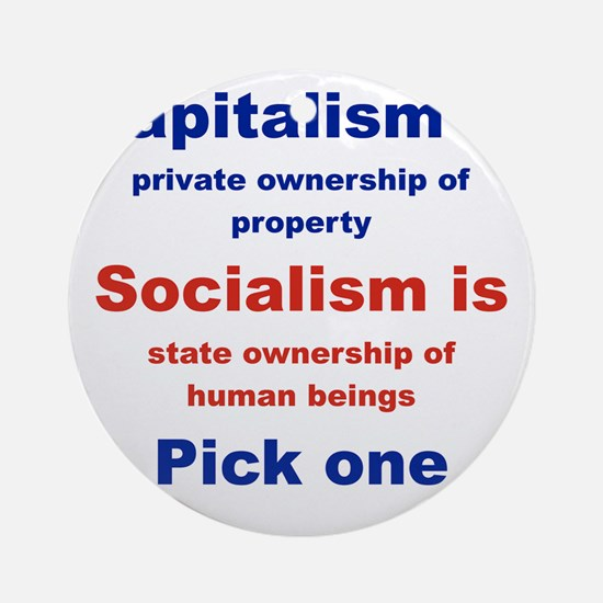 CAPITALISM IS... SOCIALISM IS... Round Ornament