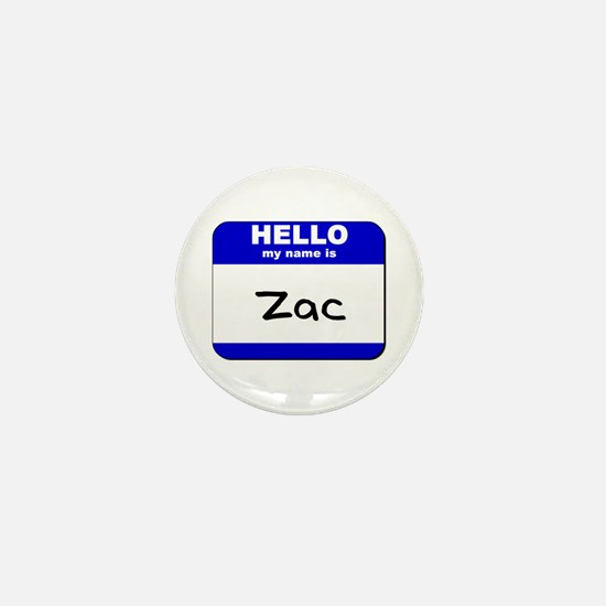 hello my name is zac Mini Button