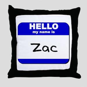 hello my name is zac  Throw Pillow