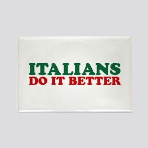 Italians do it Better Rectangle Magnet