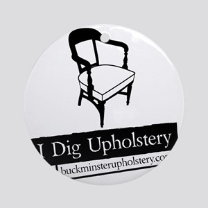 I Dig Upholstery - The Chair Round Ornament