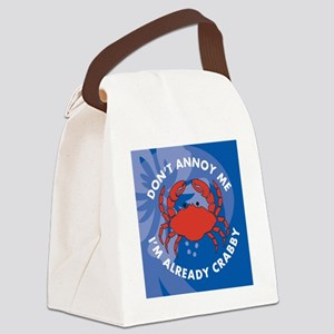 Dont Annoy Me Luggage Handle Wrap Canvas Lunch Bag