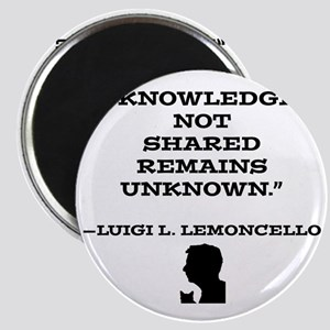 Knowledge Not Shared Remains Unkown Magnet