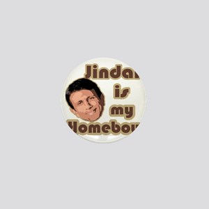 Bobby Jindal is my homeboy Mini Button
