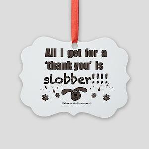 slobber Picture Ornament