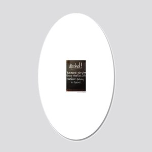 The truth about Alcohol 20x12 Oval Wall Decal