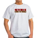 What You Think Of Me Light T-Shirt