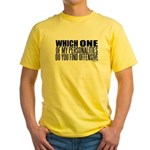 Which one of my personalities... Yellow T-Shirt
