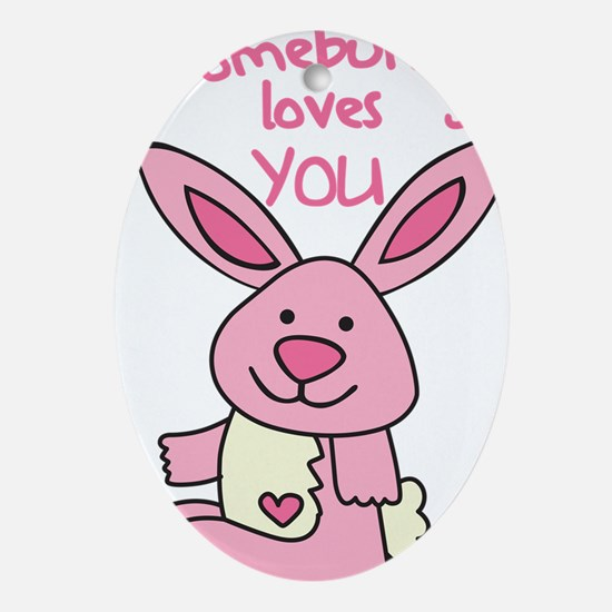 Somebunny Loves You Oval Ornament
